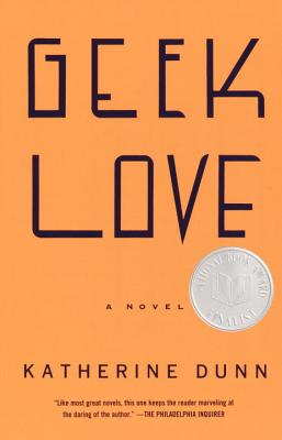 Geek Love: A Novel (Vintage Contemporaries) Cover Image