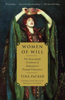 Women of Will: The Remarkable Evolution of Shakespeare's Female Characters Cover Image