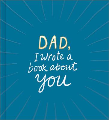 Dad, I Wrote a Book about You Cover Image