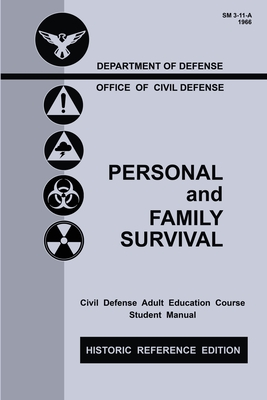 Personal and Family Survival (Historic Reference Edition): The Historic Cold-War-Era Manual For Preparing For Emergency Shelter Survival And Civil Def Cover Image
