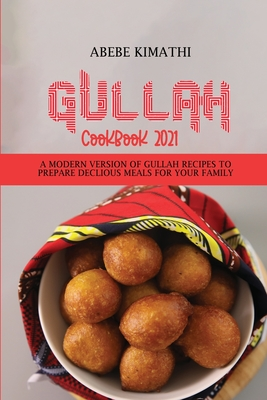 Gullah Cookbook 2021: A Modern Version of Gullah Recipes to Prepare Declious Meals for your Family Cover Image