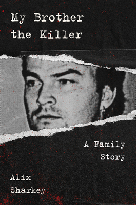 My Brother the Killer: A Family Story Cover Image