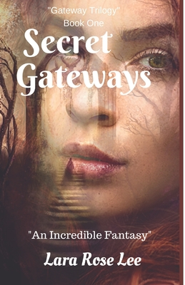 Secret Gateways: An Incredible Fantasy Cover Image