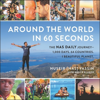 Around the World in 60 Seconds: The NAS Daily Journey--1,000 Days. 64 Countries. 1 Beautiful Planet. Cover Image