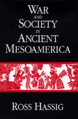 War and Society in Ancient Mesoamerica Cover Image