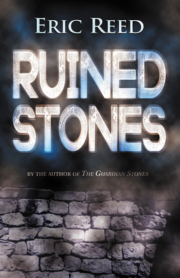 Ruined Stones: By the Author of the Guardian Stones Cover Image