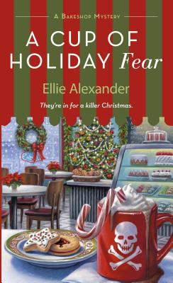 A Cup of Holiday Fear: A Bakeshop Mystery Cover Image