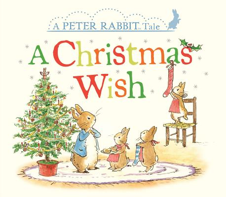 A Christmas Wish: A Peter Rabbit Tale Cover Image