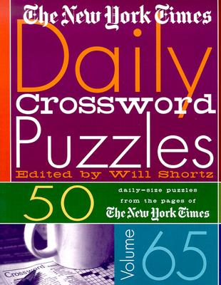 The New York Times Daily Crossword Puzzles Volume 65: 50 Daily-Size Puzzles from the Pages of The New York Times Cover Image
