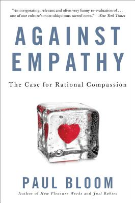 Against Empathy: The Case for Rational Compassion Cover Image