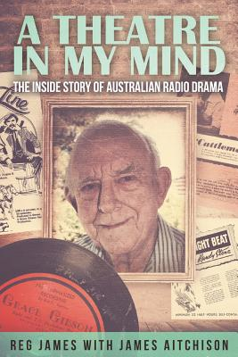 A Theatre in my Mind - the inside story of Australian radio drama Cover Image