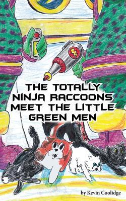 The Totally Ninja Raccoons Meet the Little Green Men Cover Image