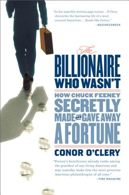 The Billionaire Who Wasn't: How Chuck Feeney Secretly Made and Gave Away a Fortune Cover Image