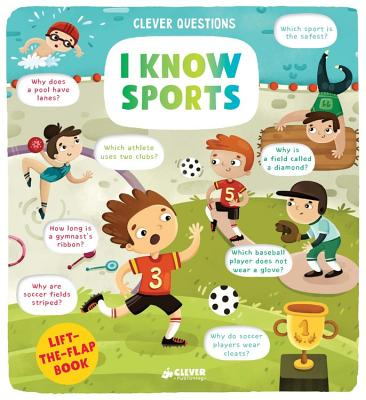 I Know Sports: Lift-the-Flap Book by Clever Publishing