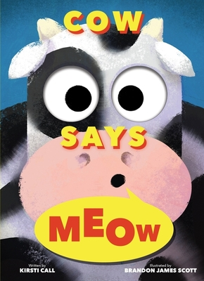 Cow Says Meow (A Peep-and-See Book) Cover Image