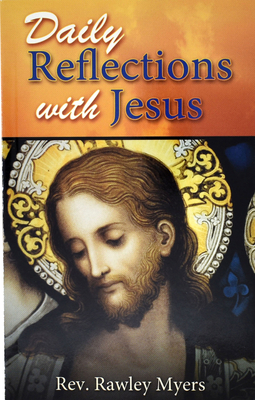 Daily Reflections with Jesus: 31 Inspiring Reflections and Concluding Prayers Plus Popular Prayers to Jesus Cover Image