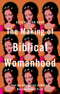 Cover for Making of Biblical Womanhood
