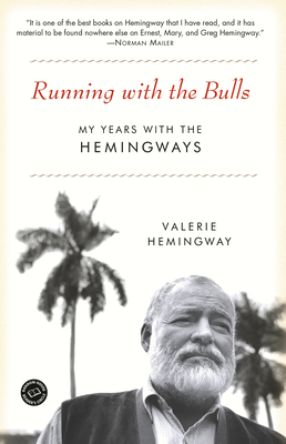 Running with the Bulls: My Years with the Hemingways Cover Image