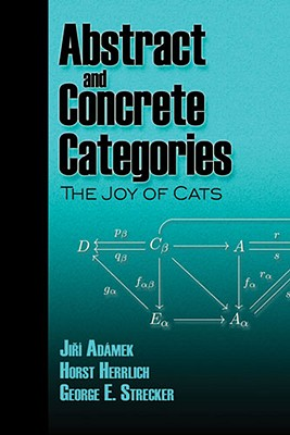 Abstract and Concrete Categories: The Joy of Cats (Dover Books on Mathematics) Cover Image