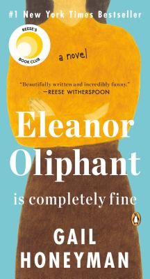 Eleanor Oliphant Is Completely Fine: A Novel Cover Image