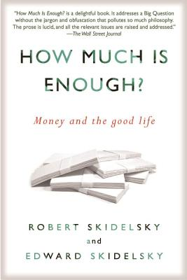 How Much is Enough?: Money and the Good Life Cover Image