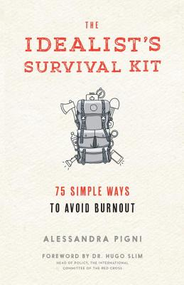 The Idealist's Survival Kit: 75 Simple Ways to Avoid Burnout Cover Image