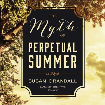 The Myth of Perpetual Summer Lib/E cover