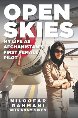 Open Skies: My Life as Afghanistan's First Female Pilot Cover Image