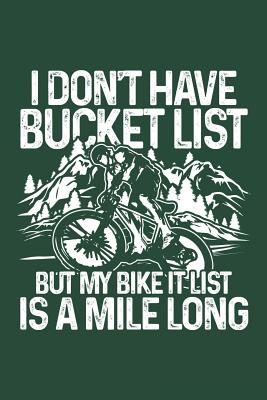 Mile Long Bike It List: Notebook for Mtb Mountainbike Mountain-Biker BMX Biker-S 6x9 in Dotted Cover Image