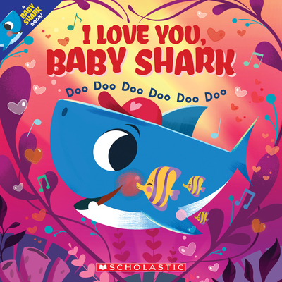 I Love You, Baby Shark: Doo Doo Doo Doo Doo Doo  Cover Image