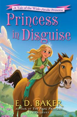 Princess in Disguise: A Tale of the Wide-Awake Princess Cover Image