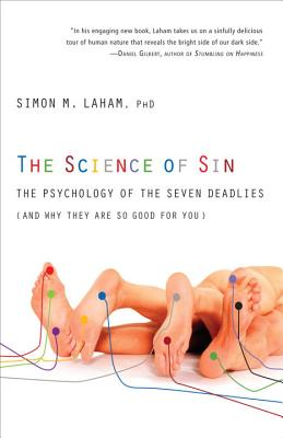 The Science of Sin: The Psychology of the Seven Deadlies (and Why They Are So Good for You) Cover Image
