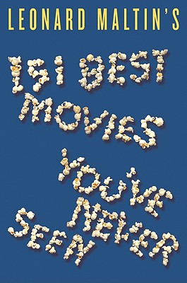 Leonard Maltin's 151 Best Movies You've Never Seen Cover