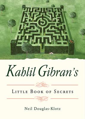 Kahlil Gibran's Little Book of Secrets Cover Image