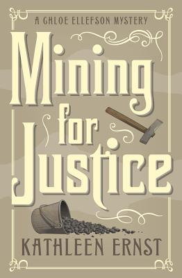 Cover for Mining for Justice (Chloe Ellefson Mystery #8)