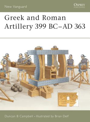 Greek and Roman Artillery 399 BC-AD 363 Cover