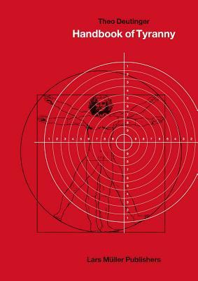 Handbook of Tyranny: Theo Deutinger Cover Image
