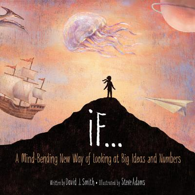 If: A Mind-Bending New Way of Looking at Big Ideas and Numbers Cover Image