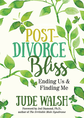 Post-Divorce Bliss: Ending Us and Finding Me Cover Image