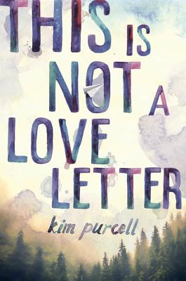 Not a Love Letter by Kim Purcell