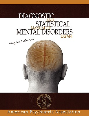 Diagnostic and Statistical Manual of Mental Disorders: DSM-I Original Edition Cover Image