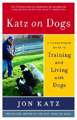 Katz on Dogs: A Commonsense Guide to Training and Living with Dogs Cover Image
