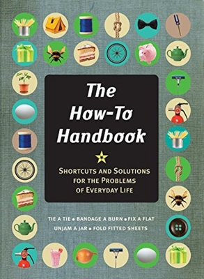 The How-To Handbook: Shortcuts and Solutions for the Problems of Everyday Life Cover Image