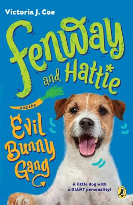 Fenway and Hattie and the Evil Bunny Gang Cover Image