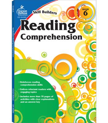 Reading Comprehension, Grade 6 (Skill Builders (Carson-Dellosa)) Cover Image