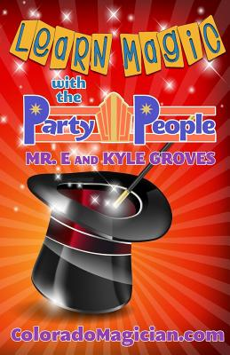 Learn Magic with the Party People: Perform your own magic show! Cover Image