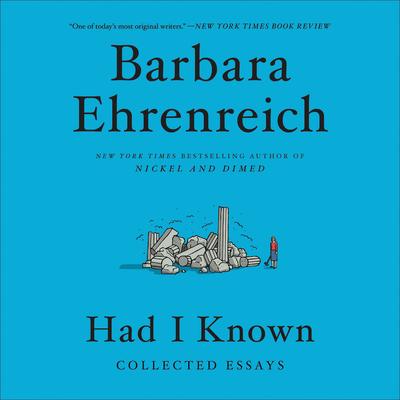 Had I Known Lib/E: Collected Essays Cover Image