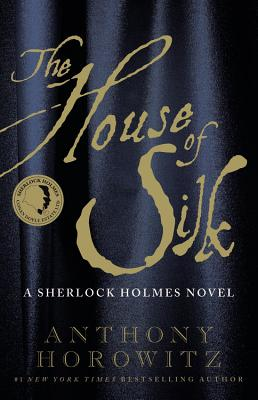 The House of Silk: A Sherlock Holmes Novel Cover Image