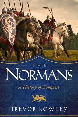 The Normans: A History of Conquest Cover Image