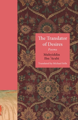 The Translator of Desires: Poems (Lockert Library of Poetry in Translation #150) Cover Image
